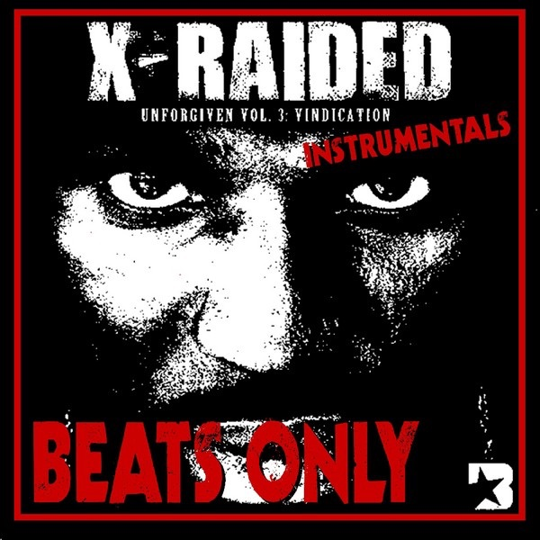 Unforgiven Volume 3: Vindication (Instrumentals) by X-Raided on Apple Music