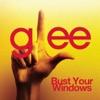 Bust Your Windows (Glee Cast Version) - Single, Glee Cast