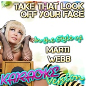 Take That Look Off Your Face (In the Style of Marti Webb) [Karaoke Version]