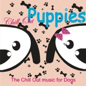 Chill out Puppies - The Chill out Music for Dogs