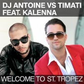 Welcome to St. Tropez (Remixes) [DJ Antoine vs. Timati] [feat. Kalenna] - EP