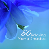 50 Relaxing Piano Shades - Emotional Sweet Piano Love Songs 4 Romantic Dinner & Tranquil Moments Music for Sleeping