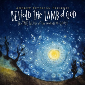 Behold the Lamb of God: 10th Anniversary Edition – Andrew Peterson
