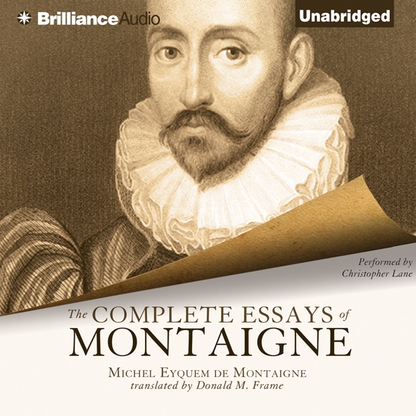 montaigne essays best translation The essays: a selection by michel de montaigne  ma screech's distinguished  translation fully retains the light-hearted and inquiring nature.