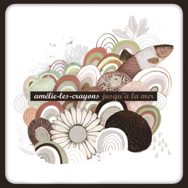 Jusquà la mer Amélie-les-Crayons CD cover