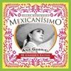 Mexicanisimo-Bicentenario: Ana Gabriel, Ana Gabriel