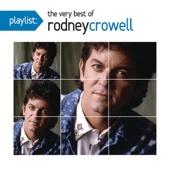 Playlist: The Very Best of Rodney Crowell - Rodney Crowell