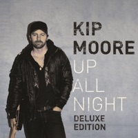 Up All Night (Deluxe Edition) - Kip Moore