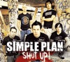 Shut Up! - Single, Simple Plan