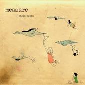 Begin Again - Measure