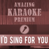 I'd Sing for You (Premium Karaoke Version) [Originally Performed By Bastian Baker]