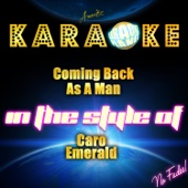 Coming Back as a Man (In the Style of Caro Emerald) [Karaoke Version]