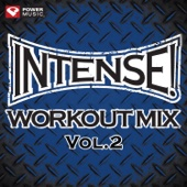INTENSE! Workout Mix, Vol. 2 (60 Min Non-Stop - Perfect for Strength Training, Cardio Machines, Kickboxing and General Fitness)