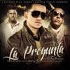 La Pregunta Remix feat Tito El Bambino Daddy Yankee Single