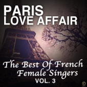 Paris Love Affair - The Best of French Female Singers, Vol. 3