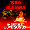 Ishq Sufiana - 30 Greatest Love Songs
