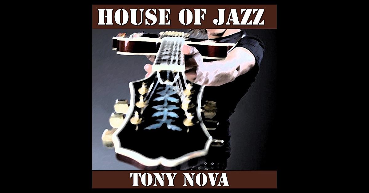 House of jazz single by tony nova on apple music for Jazzy house music