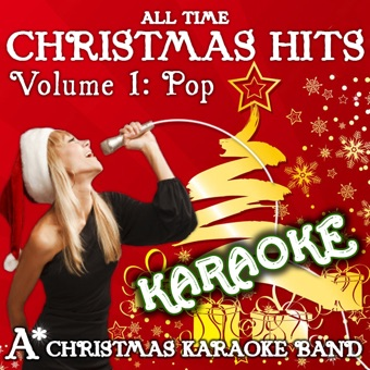 All Time Christmas Karaoke Hits – Volume 1 (Pop) – A* Christmas Karaoke Band