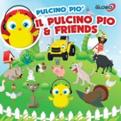 Il Pulcino Pio & Friends