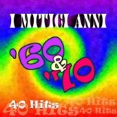 I mitici anni '60 e '70 - 40 Hits