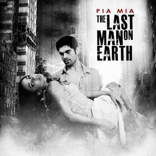 Pia Mia - The Last Man On Earth