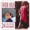 Éxitos Rancheros - Javier Solis, Javier Solis