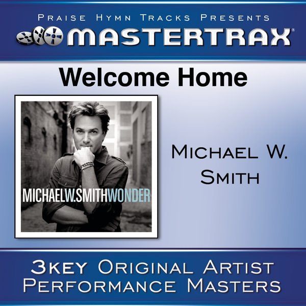 Welcome Home Performance Tracks - EP Michael W Smith CD cover