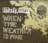 When the Weather Is Fine - EP, Thirsty Merc