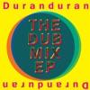 The Dub Mix - EP, Duran Duran