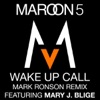 Wake Up Call (Mark Ronson Remix) [feat. Mary J. Blige] - Single