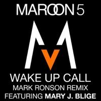 Wake Up Call (Mark Ronson Remix) [feat. Mary J. Blige] - Single - Maroon 5