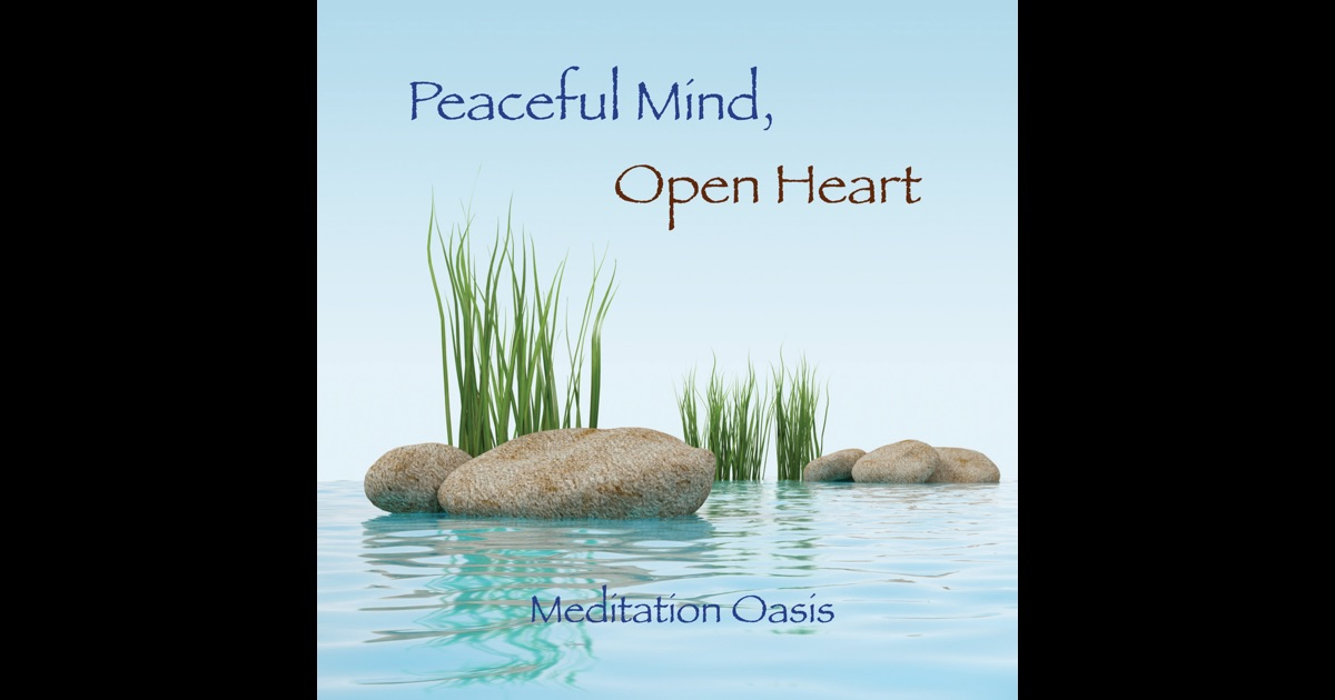 Peaceful Mind, Open Heart - Music for Meditation ...