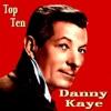 Danny Kaye - Top Ten, Danny Kaye