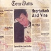 Heartattack and Vine (Remastered), Tom Waits