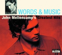 Words & Music: John Mellencamp's Greatest Hits - John Mellencamp