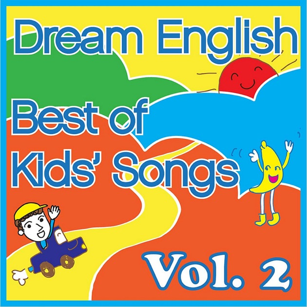 Best of Kids' Songs, Vol. 2 by Dream English on iTunes