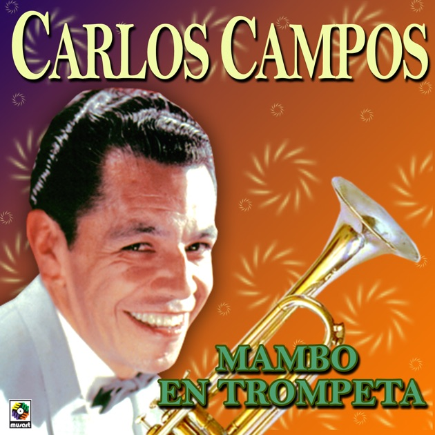 Resultado de imagen para Carlos campos Mambo En Trompèta