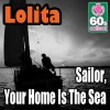Sailor,Your Home Is the Sea (Remastered) - Single, Lolita