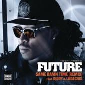 Same Damn Time (Remix) [feat. Diddy & Ludacris] - Single