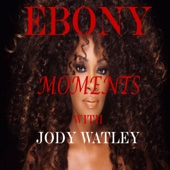 Ebony Moments with Jody Watley