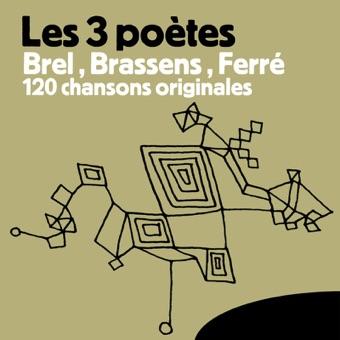 Les 3 poètes – Brel, Brassens, Ferré (120 Chansons originales) – Various Artists