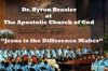 Jesus Is the Difference Maker, Apostolic Church of God & Pastor Byron Brazier