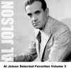 Al Jolson Selected Favorites, Vol. 3, Al Jolson