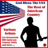 God Bless the U.S.A - The Best of American Country, Vol. One