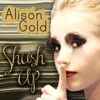 Shush Up - Alison Gold