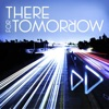 A Little Faster (Deluxe Version) - Single, There for Tomorrow