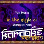 Yeh Hosla (In the Style of Shafqat Ali Khan) [Karaoke Version]