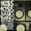 Kiss Kiss Bang Bang Records (2014 Wmc Hip Hop Compilation)