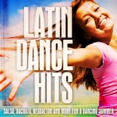 50 Latin Dance Hits (Salsa, Bachata, Reggaeton and More for a Dancing Summer)