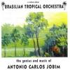 The Music Of Jobim, Brazilian Tropical Orchestra